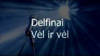 Watch Delfinai Vel Ir Vel video