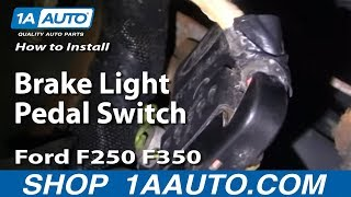 How To Install Replace Brake Light Pedal Switch Ford F250 F350 1999-06 1AAuto.com