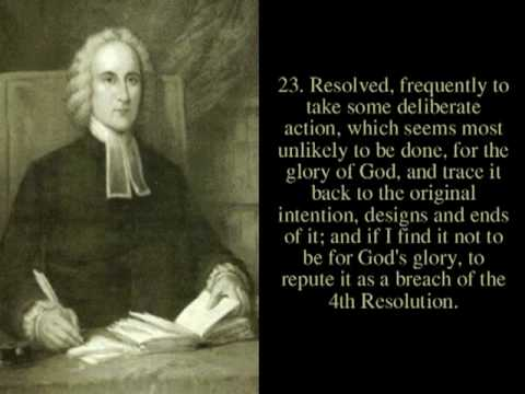 "Resolutions Audio Reading Text Jonathan Edwards playlist: http://www.youtube.com/view_play_list?p=C71D542019FB8E60 ""Being sensible that I am unable to do any..."