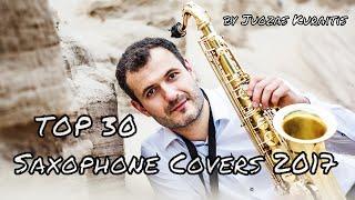 Download Lagu TOP 30 Saxophone Covers of Popular Songs 2017, Greatest Hits of 2017-2018 by Juozas Kuraitis Gratis STAFABAND