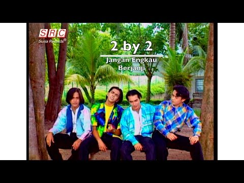 2 by 2 - Jangan Engkau Berjanji ( Official Video - HD )