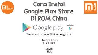 Cara Instal Google Play Store Di ROM China - Mi Helper Yogyakarta