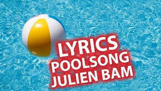 Paroles LYRICS Poolsong | Julien Bam Lyric & Songtexte