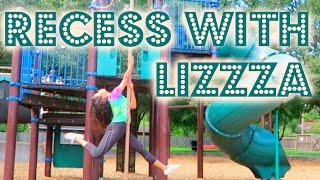 RECESS WITH LIZZZA Playground Memories Lizzza