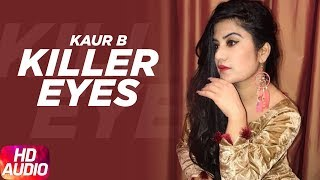 Killer Eyes | Kaur B | Audio Song | Full Punjabi Song 2018 | Speed Records