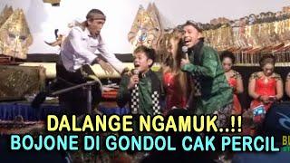 LIMBUKAN DALANGE NGAMUK - BOJONE DI GONDOL CAK PERCIL | 28 MARET 2018