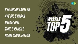 Weekly Top 5 | Kya Khoob Lagti | Aye Dil E Nadan | Dream Girl | Tune O Rangile | Naam Goom Jayega