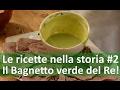 Il Bagnetto Verde Del Re Le Ricette Nella Storia 2 mp3