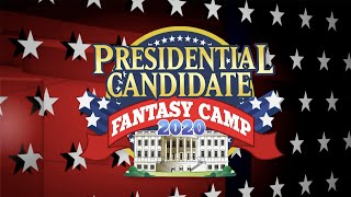Presidential Candidate Fantasy Camp 2020