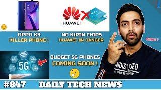 Budget 5G Phones India,Whatsapp Status Ads,NO Kirin Chips,OPPO K3 Killer!,Fraud With Apple #847