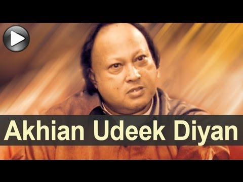 Nusrat Songs - Akhiyaan Udeek Diyan - Swan Song - Nusrat Fateh Ali Khan video