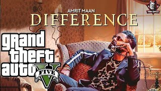 Difference(GTA 5 Video) | Amrit Maan ft Sonia Maan | Latest Punjabi Songs 2018 | Bamb Beats