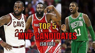 Top 5 NBA MVP Candidates So Far! (2018)