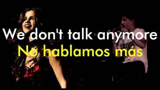 We Don't Talk Anymore - Charlie Puth feat. Selena Gomez (Lyrics English/Spanish)