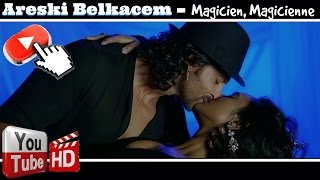 Areski Belkacem - Magicien, Magicienne Video HD 2014