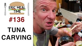 Tuna Carving Sashimi - Eric Meal Time #136