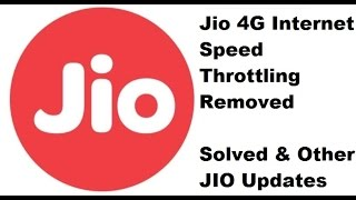 Jio 4G Internet Speed Throttling Removed Solved & Other Updates For Jio Sim And Calling !