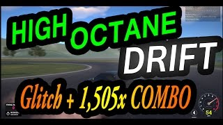 HIGH OCTANE DRIFT GLITCH(OUT OF MAP) + 1,505 EVO COMBO!!!!!
