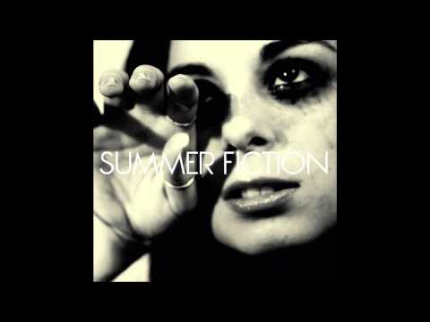 Summer Fiction - Shes Bound To Get Hurt