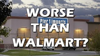 Tales from Retail: Is Pier 1 Imports Worse than Walmart?