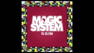 Magic System - Tu es fou ( Nouveau Single )