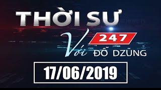 Thời Sự 247 Với Đỗ Dzũng | 17/06/2019 | SET TV www.setchanne.tv