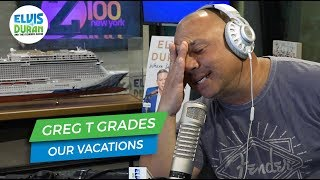Greg T Grades Our Vacations and Everyone is Angry | Elvis Duran Exclusive