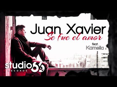 Sonerie telefon » Juan Xavier – Se fue el amor (feat. Kamelia)