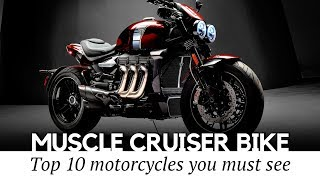 Top 10 Muscle Motorcycles and Power Cruisers with the Highest Speed Capabilities