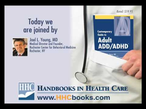 Joel Young, MD talks about Adult ADD/ADHD. From www.hhcbooks.com - Leading ...