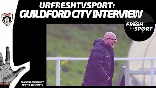 URFRESHTVSPORT INTERVIEW: CHRIS BALCHIN (GUILDFORD CITY)