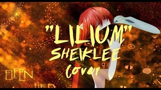 Lilium Cover【Elfen Lied】Cover by: SheikLee