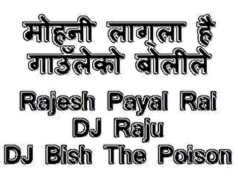 Mohani Lagla Hai Remix Ft Dj Raju , Rajesh Payal Rai And  Dj Bish The Poison video