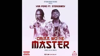 Yaa Pono – Obia Wone Master ft StoneBwoy ( Prod by KC Beat)