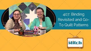 407: Quilt Binding Preferences and Go-To Quilt Patterns