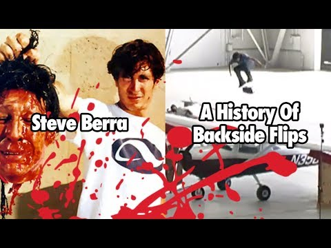 Steve Berra: A History Of Backside Flips