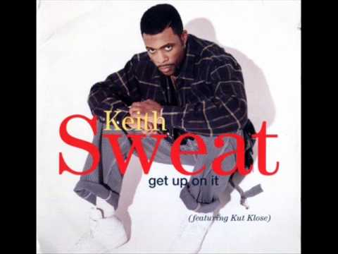 Keith sweat  Ft Kut Klose - Get Up On It