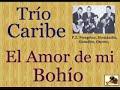 video de musica Trío Caribe: El Amor de mi Bohío  -  (letra y ac.-