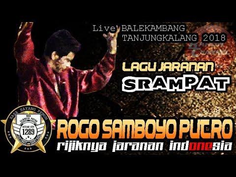 Solah Rijik Beksan SRAMPAT Mas BJL - ROGO SAMBOYO PUTRO Live TANJUNGKALANG 2018