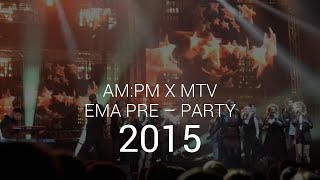AM:PM na MTV EMA Pre-Party 2015