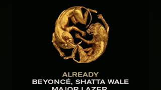 """Beyonce"" ft ""Shatta wale""wale X Major lazer  ""Already"" Audio slide  kindly subscribe to the channel"