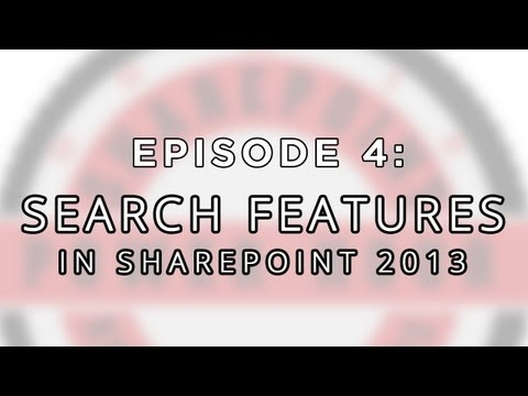 SharePoint Power Hour: Episode 4 - Search features in SharePoint 2013
