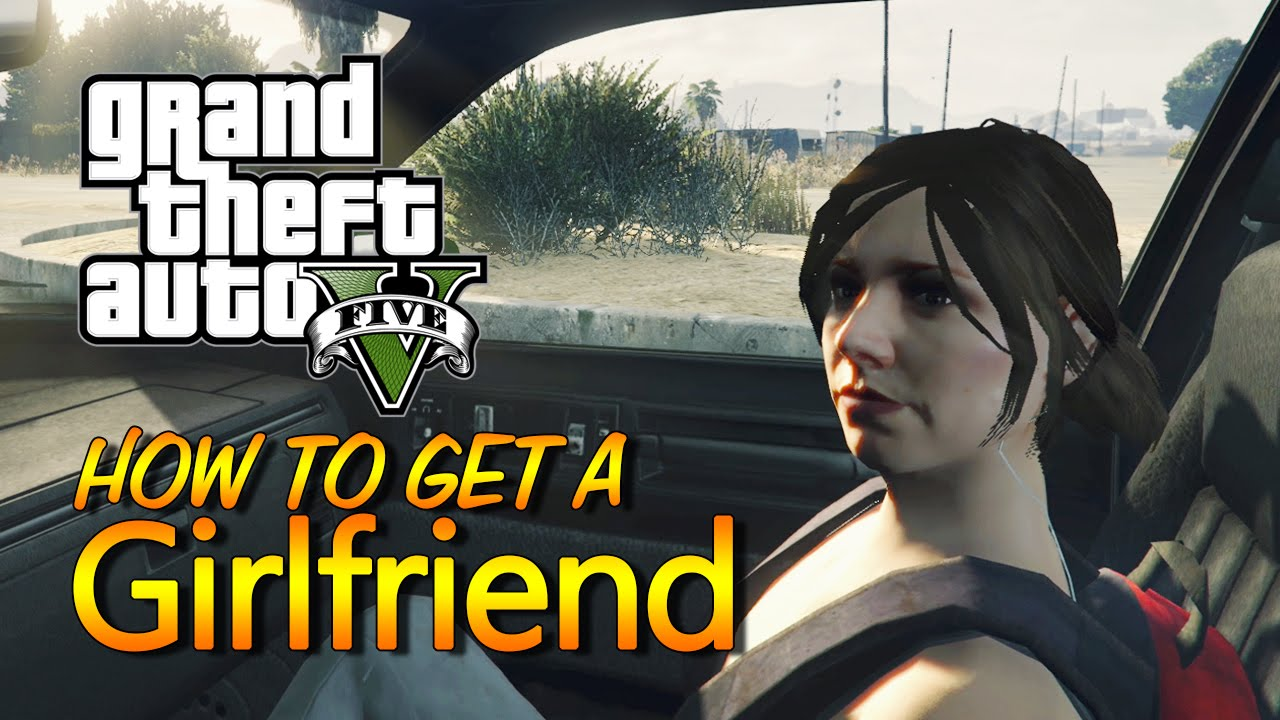 Video - GTA V How to get a Girlfriend and have Sex