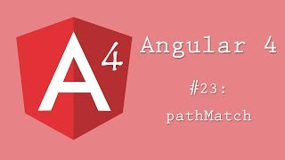 Angular 4 Tutorial 23: pathMatch