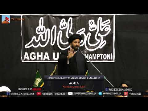 Allama Syed Sibtain Abbas Kazmi (London) - AGHA - Northampton (UK) – 29th July 2018