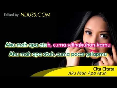Download Lagu [Karaoke] Aku Mah Apa Atuh - Cita Citata (Tanpa Vokal/Minus One) MP3 Free