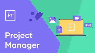 Premiere Pro Tutorial: Project Manager