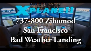 X-Plane 11 Home Cockpit Boeing 737 KSFO Bad Weather Landing 4K
