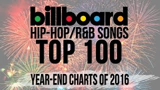Top 100 - Best Billboard Hip-Hop/R&B Songs of 2016 | Year-End Charts