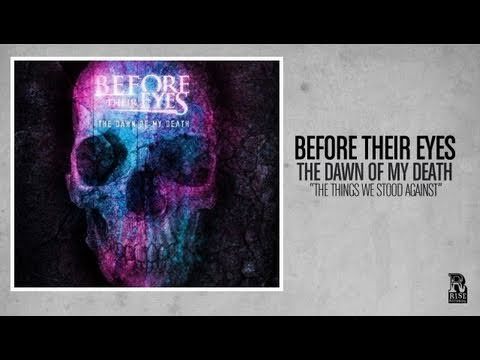 Before Their Eyes - The Things We Stood Against